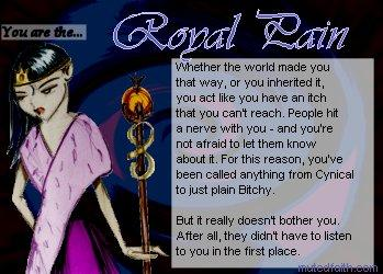 I'm a Royal Pain!
